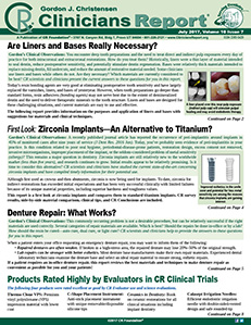Are Liners and Bases Really Necessary? First Look: Zirconia Implants—An Alternative to Titanium? Denture Repair: What Works? - July 2017, Volume 10 Issue 7 - 201707 - Dental Reports