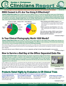 RMGI Cement is #1: Are You Using It Effectively? Is Your Clinical Photography Worth 1000 Words? How to Survive a Bad Day at the Office: Separated Endo File - March 2018, Volume 11 Issue 3 - 201803 - Dental Reports