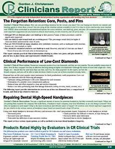 The Forgotten Retention: Core, Posts, and Pins; Clinical Performance of Low-Cost Diamonds; Repairing Dental High-Speed Handpieces - August 2018, Volume 11 Issue 8 - 201808 - Dental Reports