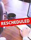 Rescheduled